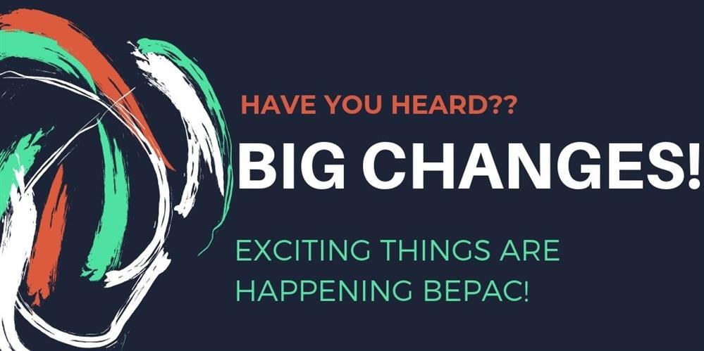 Exciting changes are coming to BEPAC!
